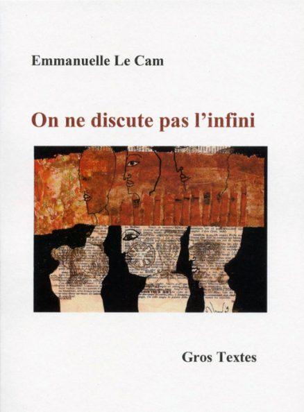 Le Cam Emmanuelle - On ne discute pas l'infini