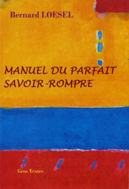 Loesel Bernard - Manuel du parfait savoir-rompre