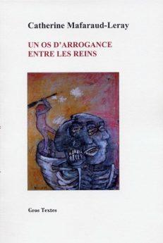 Mafaraud-Leray Catherine - Un os d'arrogance entre les reins