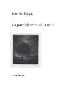 Bruyas Jean-Luc - La part blanche de la nuit