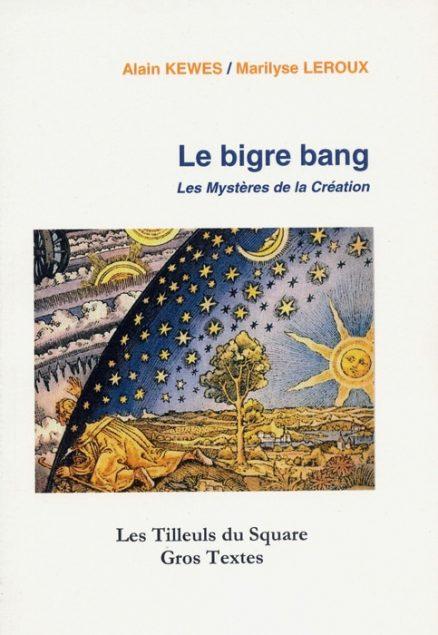 Kewes-Leroux - Le bigre bang - Les mystères de la création
