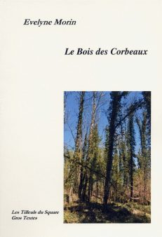 MORIN Evelyne - Le bois des Corbeaux