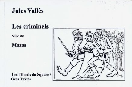 Vallès Jules - Les criminels