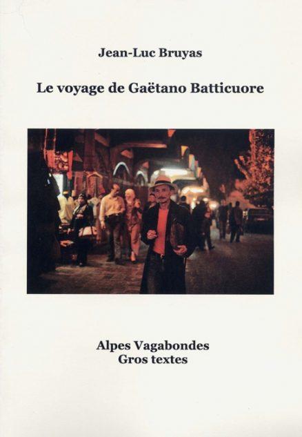 Bruyas Jean-Luc - Le voyage de Gaëtano Batticuore