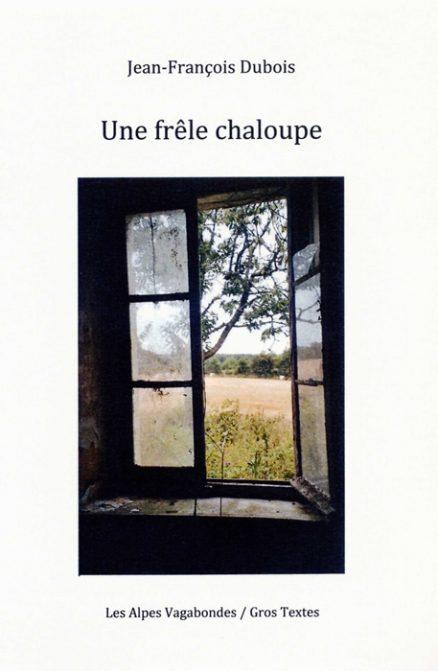 Dubois Jean-François - Une frêle chaloupe