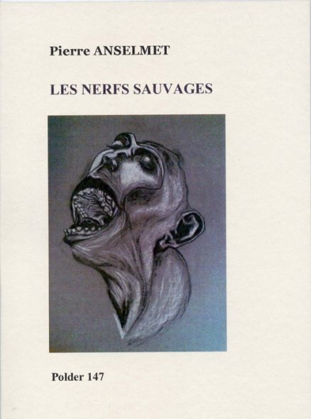 Anselmet Pierre - polder 147 - Les nerfs sauvages - Polder n°147