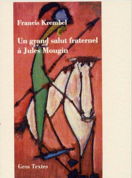 Krembel Francis - Un grand salut fraternel à Jules Mougin