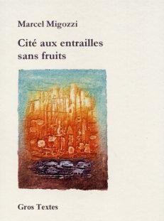 Migozzi Marcel - Cité aux entrailles sans fruits