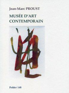 PROUST Jean-Marc - Polder n°148 - Musée d'art contemporain