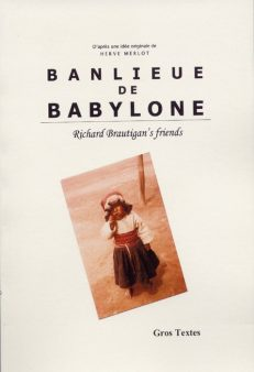 Richard Brautigan's friends - Banlieue de Babylone