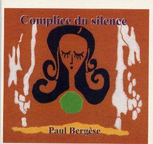 Bergèse Paul - Complice du silence