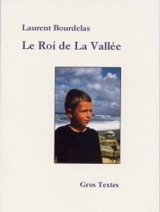 Bourdelas Laurent - Le Roi de la Vallée