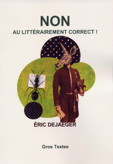 DEJAEGER Eric - NON au littérairement correct !