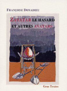 Donadieu Françoise - Zavatar le hasard et autres avatars