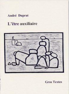 Duprat André - L'être auxiliaire