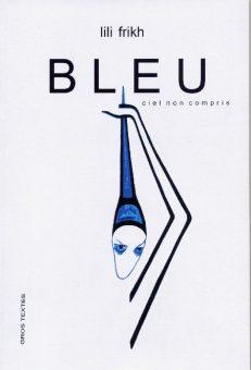 Frikh Lili - Bleu ciel non compris