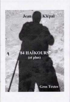 Klépal Jean - 84 Haïkours (et plus)