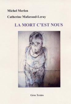 Mafaraud-Leray Catherine & Merlen Michel - La mort c'est nous