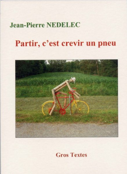 Nédelec Jean-Pierre - Partir, c'est crevir un pneu