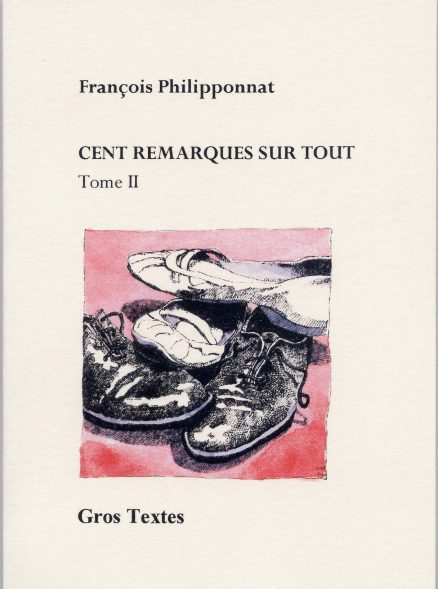 Philipponnat François - Cent remarques sur tout - Tome 2