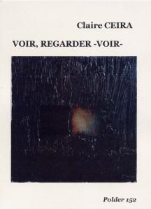 Revue Polder numéro 152 - CEIRA Claire - Voir, regarder -VOIR-