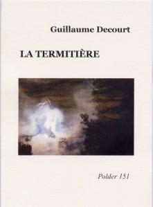 Revue Polder numéro 151 - Decourt Guillaume - La termitière