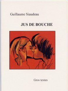 Siaudeau Guillaume - Jus de bouche