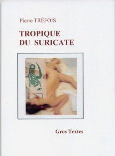 Tréfois Pierre - Tropique du suricate