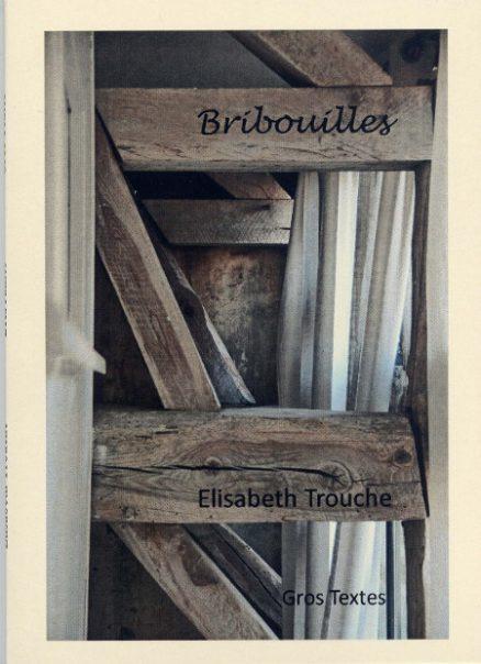 Trouche Elisabeth - Bribouilles