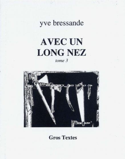 Bressande Yve - Avec un long nez - Tome 3