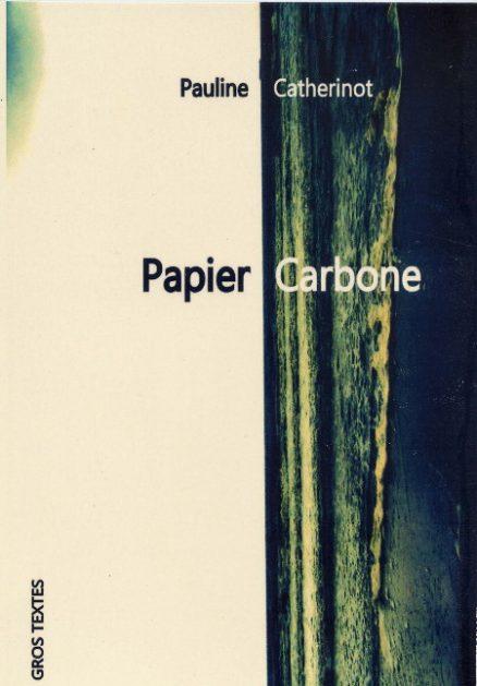 Catherinot Pauline - Papier Carbonne