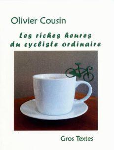 Cousin Olivier - Les riches heures du cycliste ordinaire