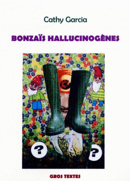 Garcia Catherine - Bonzaïs hallucinogènes