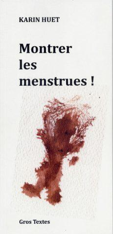 Huet Karin - Montrer les menstrues !