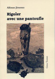 Jimenez Alfonso - Rigoler avec une pantoufle