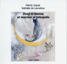 Joquel Patrick - Nathalie de Lauradour - Vivre m'étonne et marcher m'interpelle