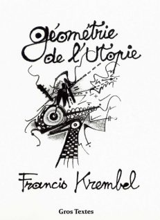 Krembel Francis - Géométrie de l'Utopie