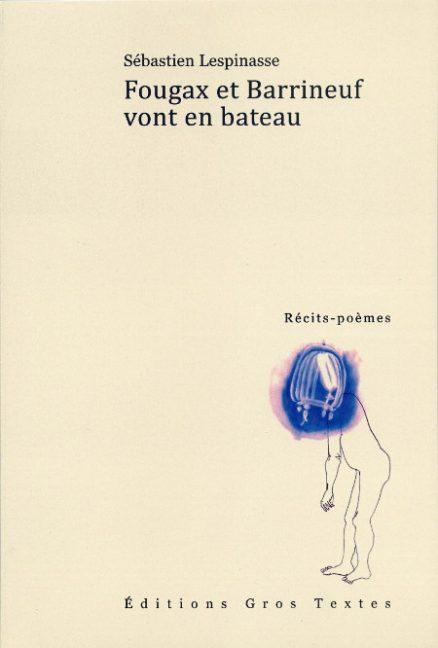 Lespinasse Sébastien - Fougax et Barrineuf vont en bateau