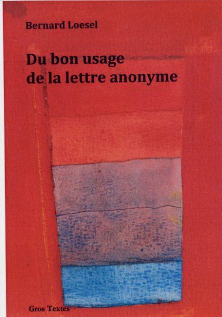 Loesel Bernard - Du bon usage de la lettre anonyme