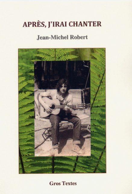 Robert Jean-Michel - Après, j'irais chanter