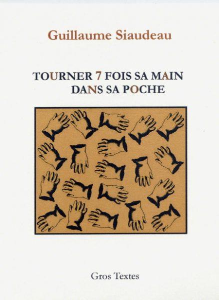 Siaudeau Guillaume - Tourner 7 fois sa main dans sa poche