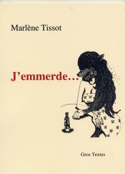 Tissot Marlène - J'emmerde