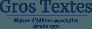 Gros Textes - Maison d'édition associative depuis 1991