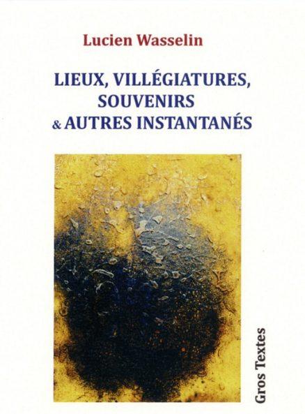 Wasselin Lucien - Lieux, villégiature, souvenirs et autres instantannés